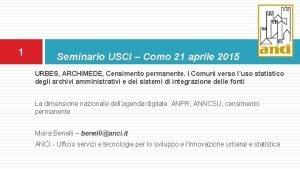 1 Seminario USCI Como 21 aprile 2015 URBES
