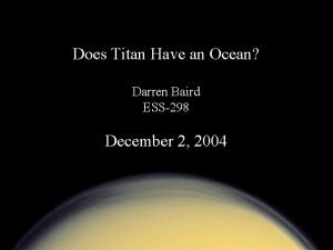 Does Titan Have an Ocean Darren Baird ESS298
