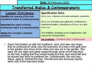 Date 24 February 2021 Date Transferred Malice Contemporaneity