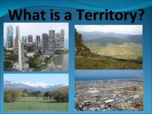 What is a Territory A territory is A