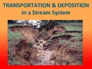 TRANSPORTATION DEPOSITION in a Stream System Stream water