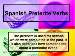 Spanish Preterite Verbs The preterite is used for