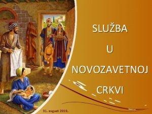 SLUBA U NOVOZAVETNOJ CRKVI 31 avgust 2019 Sluba