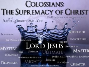 Remembering what we have in Christ Jesus Colossians