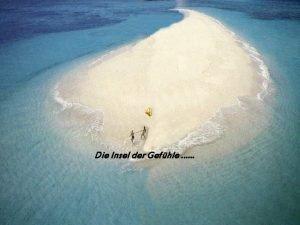 Die Insel der Gefhle Vor ganz langer Zeit