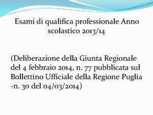 Esami di qualifica professionale Anno scolastico 201314 Deliberazione