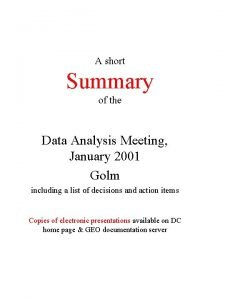 A short Summary of the Data Analysis Meeting