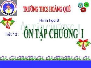 Hnh hc 6 Tit 13 I CC HNH