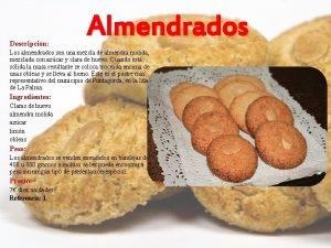 Descripcin Almendrados Los almendrados son una mezcla de
