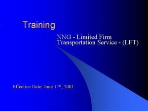 Training NNG Limited Firm Transportation Service LFT Effective
