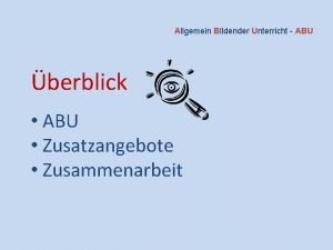 Allgemein Bildender Unterricht ABU berblick ABU Zusatzangebote Zusammenarbeit