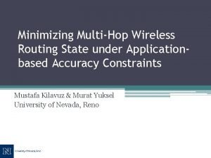 Minimizing MultiHop Wireless Routing State under Applicationbased Accuracy
