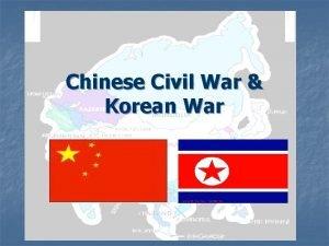 Chinese Civil War Korean War Chinese Civil War