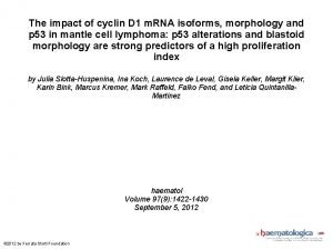 The impact of cyclin D 1 m RNA