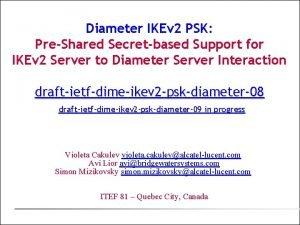 Diameter IKEv 2 PSK PreShared Secretbased Support for