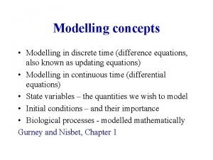 Modelling concepts Modelling in discrete time difference equations