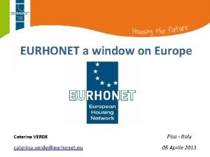 EURHONET a window on Europe Caterina VERDE caterina