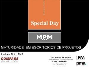 MATURIDADE EM ESCRITRIOS DE PROJETOS Amrico Pinto PMP