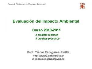 Curso de Evaluacin del Impacto Ambiental Curso 2010