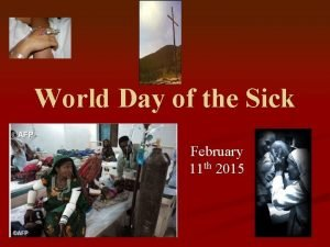 World Day of the Sick February 11 th