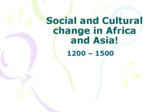 Social and Cultural change in Africa and Asia