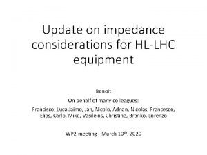 Update on impedance considerations for HLLHC equipment Benoit