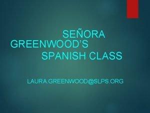 SEORA GREENWOODS SPANISH CLASS LAURA GREENWOODSLPS ORG Seora