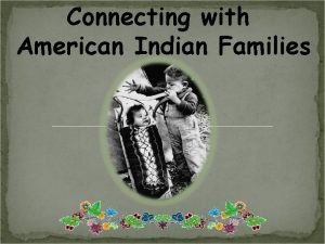 Connecting with American Indian Families Relationship Building v