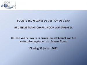 SOCIETE BRUXELLOISE DE GESTION DE LEAU BRUSSELSE MAATSCHAPPIJ
