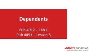 Dependents Pub 4012 Tab C Pub 4491 Lesson