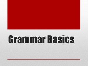 Grammar Basics Noun person place thing idea Concrete