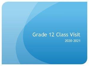 Grade 12 Class Visit 2020 2021 Class of