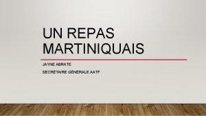 UN REPAS MARTINIQUAIS JAYNE ABRATE SECRTAIRE GNRALE AATF