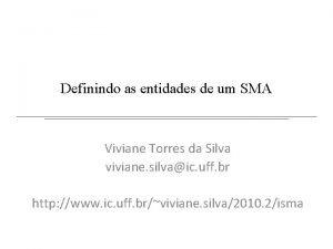 Definindo as entidades de um SMA Viviane Torres