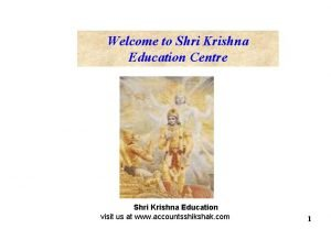 Welcome to Shri Krishna Education Centre Shri Krishna