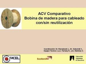 ACV Comparativo Bobina de madera para cableado consin