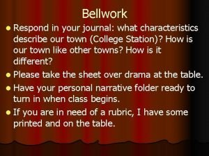 Bellwork l Respond in your journal what characteristics