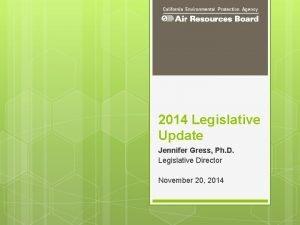 2014 Legislative Update Jennifer Gress Ph D Legislative