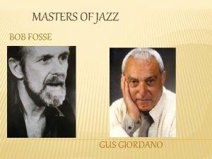 MASTERS OF JAZZ BOB FOSSE GUS GIORDANO BOB