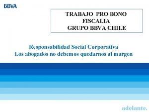 TRABAJO PRO BONO FISCALIA GRUPO BBVA CHILE Responsabilidad