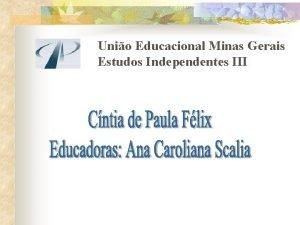 Unio Educacional Minas Gerais Estudos Independentes III Introduo