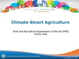 ClimateSmart Agriculture Food and Agriculture Organisation of the