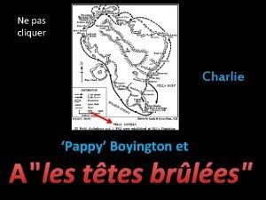 Ne pas cliquer Charlie Pappy Boyington et les