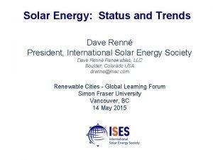 Solar Energy Status and Trends Dave Renn President
