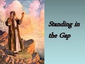 Standing in the Gap Standing in the Gap