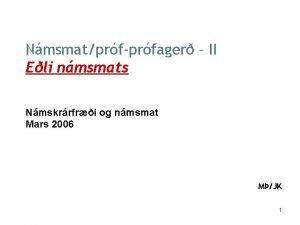 Nmsmatprfprfager II Eli nmsmats Nmskrrfri og nmsmat Mars