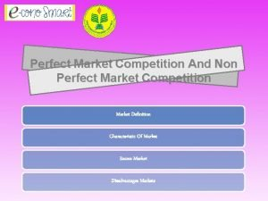 Perfect Market Competition And Non Perfect Market Competition