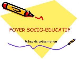 FOYER SOCIOEDUCATIF Mmo de prsentation Association de loi