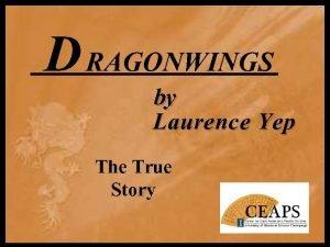 D RAGONWINGS by by Laurence Yep The True
