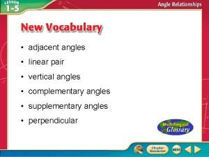 adjacent angles linear pair vertical angles complementary angles